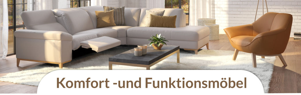 Komfortmöbel-Funktionsmöbel-Relaxmöbel