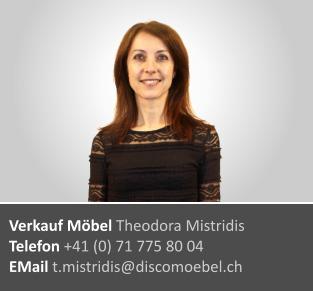 Theodora Mistridis ¦ Möbel Beratung und Verkauf