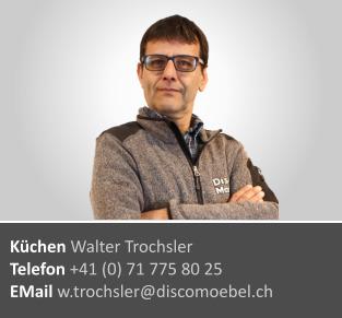 Walter Trochsler ¦ Küchen Planung und Verkauf