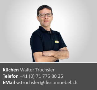 Walter Trochsler ¦ Küchenabteilung